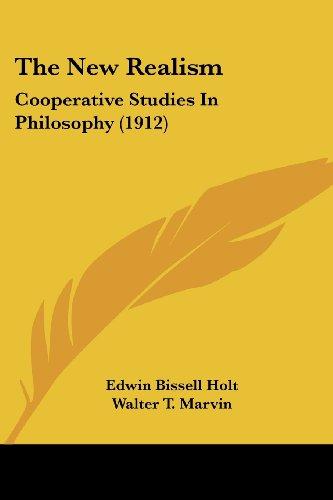 The New Realism: Cooperative Studies in Philosophy (1912)