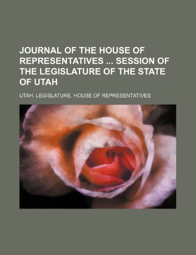 Journal of the House of Representatives Session of the Legislature of the State of Utah