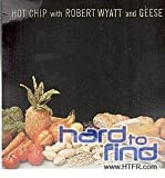 Hot Chip With Robert Wyatt & G