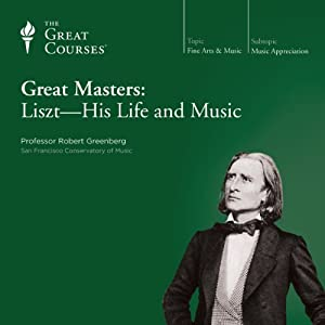 Great Masters: Liszt - His Life and Music Lecture