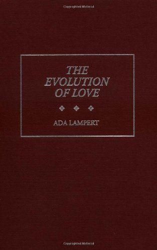 The Evolution of Love (Human Evolution, Behaviour & Intelligence)