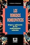 img - for Los Remedios Homeopaticos Origen y Aplicacion de los Medicamentos Naturales (Paperback - Spanish)--by Markus Wiesenauer [2001 Edition] book / textbook / text book