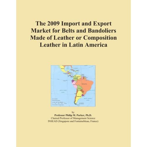 The 2009 Import and Export Market for Belts and Bandoliers Made of Leather or Composition Leather in Germany Icon Group International