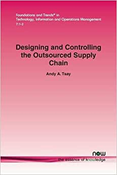 Designing And Controlling The Outsourced Supply Chain (Foundations And Trends(r) In Technology, Information And Ope)