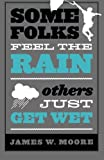 Some Folks Feel the Rain: Others Just Get Wet