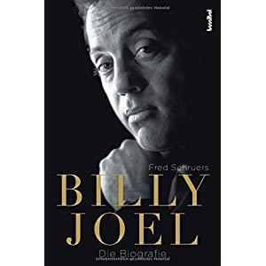 Billy Joel - Die Biografie (Musiker-Biographie)