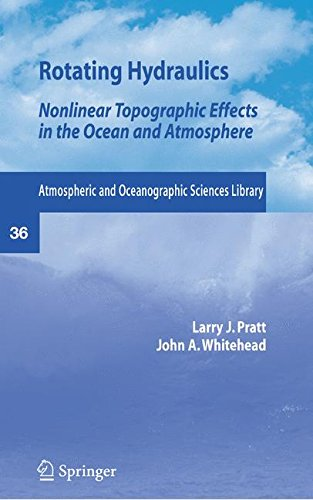 Rotating Hydraulics: Nonlinear Topographic Effects in the Ocean and Atmosphere (Atmospheric and Oceanographic Sciences L