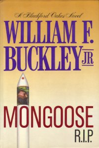 Mongoose R.I.P. A Blackford Oakes Novel, WILLIAM F., JR. BUCKLEY