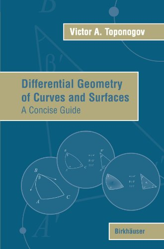 Differential Geometry of Curves and Surfaces: A Concise...