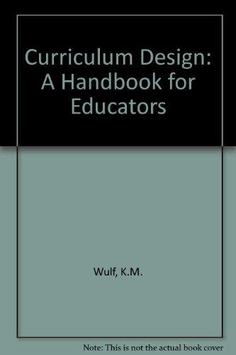 Curriculum Design: A Handbook for Educators