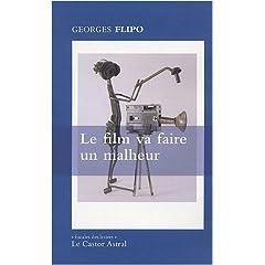 Le film va faire un malheur - Georges Flipo