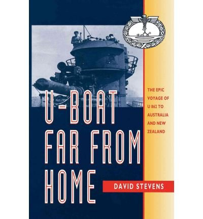 [(U-Boat Far from Home: The Epic Voyage of the U-862 to Australia and New Zealand)] [Author: David Stevens] published on (March, 1997)By