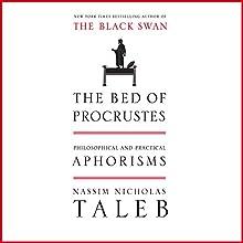 The Bed of Procrustes: Philosophical and Practical Aphorisms | Livre audio Auteur(s) : Nassim Nicholas Taleb Narrateur(s) : Sean Pratt