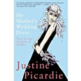 My Mother's Wedding Dress: The Life and Afterlife of Clothes (Paperback)