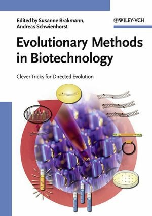 Evolutionary Methods in Biotechnology: Clever Tricks for Directed Evolution