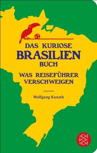das-kuriose-brasilien-buch-was-reisefuhrer-verschweigen-fischer-taschenbibliothek-german-edition