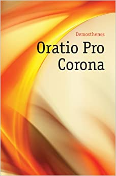 Oratio Pro Corona: Demosthenes: Amazon.com: Books