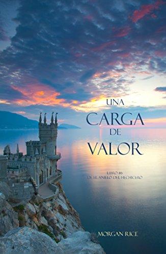 Morgan Rice - Una Carga De Valor (Libro #6 de El Anillo del Hechicero) (Spanish Edition)