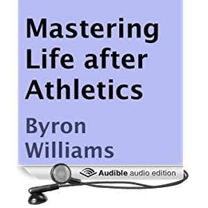 Mastering Life after Athletics: 10 Tips for at Risk Teens, Athletes, and Aspiring Entrepreneurs