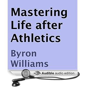 Mastering Life after Athletics: 10 Tips for at Risk Teens, Athletes, and Aspiring Entrepreneurs