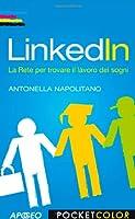 LinkedIn. La rete per trovare il lavoro dei sogni