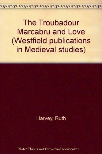 the-troubadour-marcabru-and-love-westfield-publications-in-medieval-studies