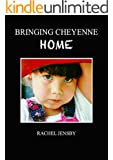 Bringing Cheyenne Home