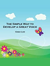 The Simple Way to Develop a Great Voice