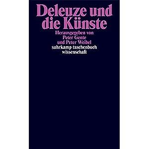 Deleuze und die Künste (suhrkamp taschenbuch wissenschaft)