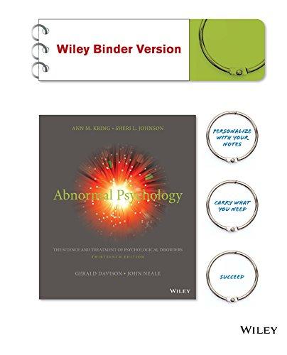 Abnormal Psychology, 13th Edition, by Ann M. Kring, Sheri L. Johnson, Gerald C. Davison, John M. Neale