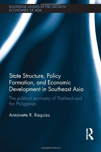 State Structure, Policy Formation, and Economic Development in Southeast Asia: The Political Economy of Thailand and the Philippines