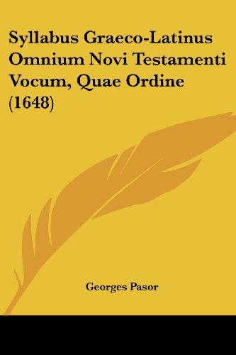 Syllabus Graeco-Latinus Omnium Novi Testamenti Vocum, Quae Ordine (1648)