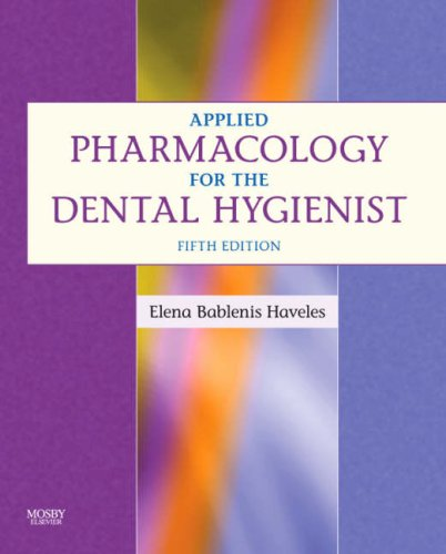 Applied Pharmacology for the Dental Hygienist, 5e