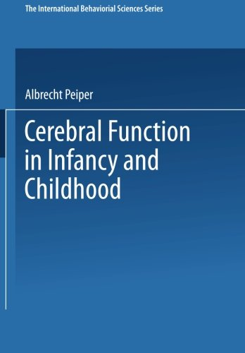 Cerebral Function in Infancy and Childhood (The International Behaviorial Sciences Series) PDF