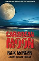 Caribbean Moon: A Manny Williams Thriller (Volume 1)
