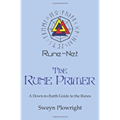The Rune Primer: A Down-to-earth Guide to the Runes