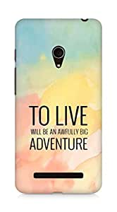 AMEZ to live will be an awfully big adventure Back Cover For Asus Zenfone 5