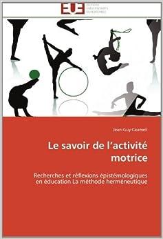 Le savoir de l'activité motrice: Recherches et réflexions
