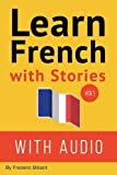 img - for Learn French with Stories: 7 Short Stories For Beginner and Intermediate Students (French Edition) book / textbook / text book