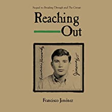 Reaching Out (       UNABRIDGED) by Francisco Jimenez Narrated by Adrian Vargas