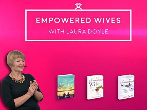 Empowered Wives with Laura Doyle on Amazon Prime Video UK