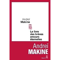 le livre des brèves amours éternelles - makine