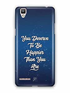 YuBingo You Deserve to be Happier than you are Designer Mobile Case Back Cover for Oppo F1