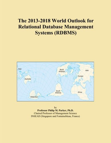 The 2013-2018 World Outlook for Relational Database Management Systems (RDBMS)