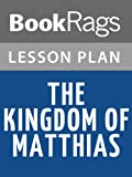 img - for The Kingdom of Matthias Lesson Plans book / textbook / text book