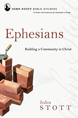 Ephesians: Building a Community in Christ (John Stott Bible Studies)