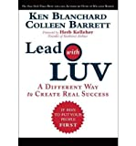 img - for Ken Blanchard, Colleen Barrett'sLead with LUV: A Different Way to Create Real Success [Hardcover](2010) book / textbook / text book