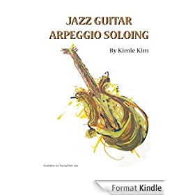 JAZZ GUITAR ARPEGGIO SOLOING (English Edition)