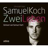 Hörbuch: Samuel Koch - Zwei Leben: Hörbuch. Gekürzte Fassung.