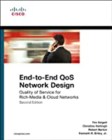 End-to-End QoS Network Design: Quality of Service for Rich-Media & Cloud Networks (2nd Edition)